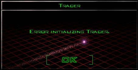 Tracer -- Error Initializing