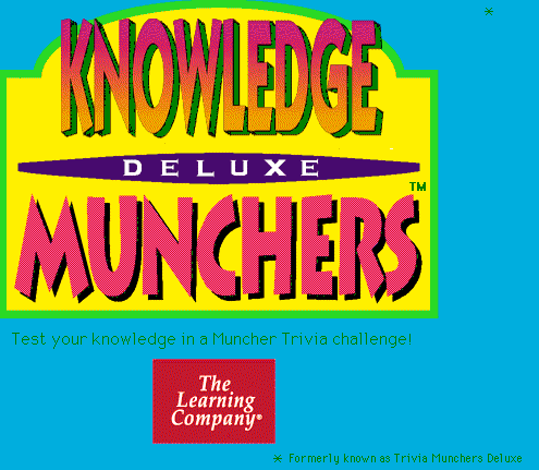 Trivia/Knowledge Munchers Deluxe — Mixed title screen